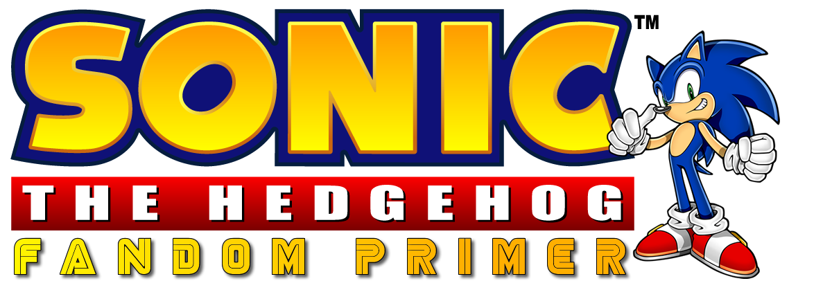 Sonic the Hedgehog Fandom Primer